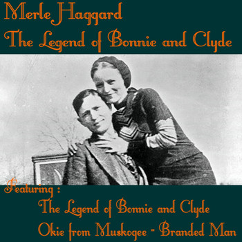 Merle Haggard - The Legend of Bonnie and Clyde (Re-Recordings)