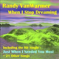 Randy VanWarmer - When I Stop Dreaming