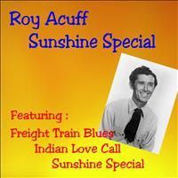 Roy Acuff - Sunshine Special