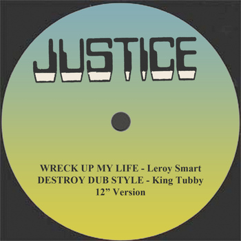 "Leroy Smart - Wreck Up My Life and Dub 12"" Version"