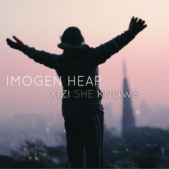 Imogen Heap - Xizi She Knows