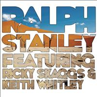 Ralph Stanley - Ralph Stanley (feat. Ricky Skaggs & Keith Whitley)