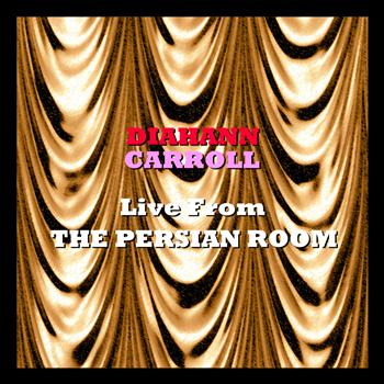 Diahann Carroll - Live From the Persian Room
