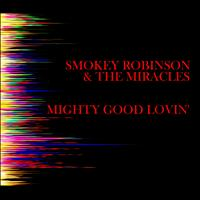 Smokey Robinson & The Miracles - Mighty Good Lovin'