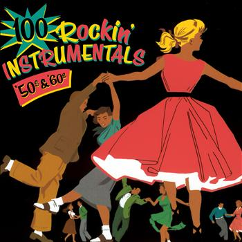 Various Artists - 100 Rockin' Instrumentals - '50s & '60s