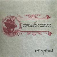 The World/Inferno Friendship Society - Red-Eyed Soul