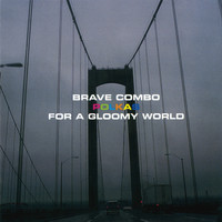 Brave Combo - Polkas for a Gloomy World