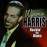 Wynonie Harris - Rockin' the Blues