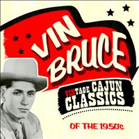 Vin Bruce - Vintage Cajun Classics of the 1950's