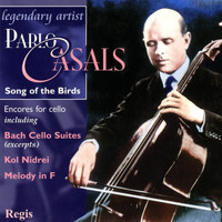 Pablo Casals - Pablo Casals: Song of the Birds (Cello Encores)