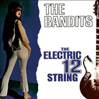 The Bandits - The Electric 12 String