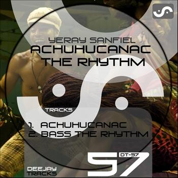 "Yeray Sanfiel - Achuhucanac ""The Rhythm"""