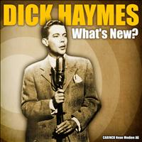 Dick Haymes - Dick Haymes - What's New?