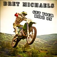 Bret Michaels - Get Your Ride On (2012 Supercross Theme)