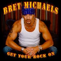Bret Michaels - Get Your Rock On