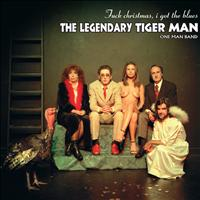 The Legendary Tigerman - F*** Christmas, I Got the Blues (Explicit)