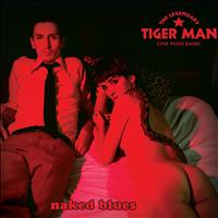 The Legendary Tigerman - Naked Blues