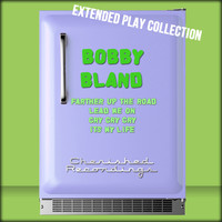 Bobby Bland - The Extended Play Collection, Volume 47