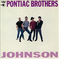 The Pontiac Brothers - Johnson