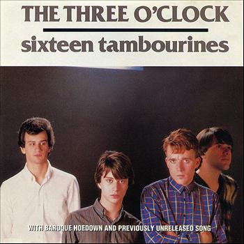 The Three O'Clock - Sixteen Tambourines / Baroque Hoedown