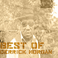 Derrick Morgan - Best Of Derrick Morgan