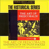 Gustav Leonhardt - The Art of Frescobaldi: Masterpieces of the Italian Baroque