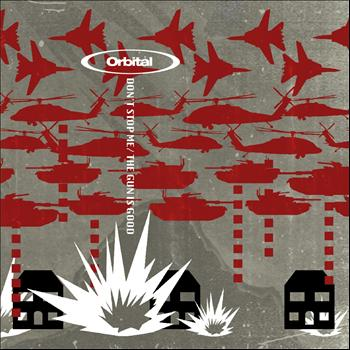 Orbital - Don't Stop Me the Gun Is Good