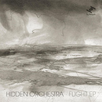 Hidden Orchestra - Flight EP