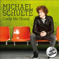 Michael Schulte - Carry Me Home