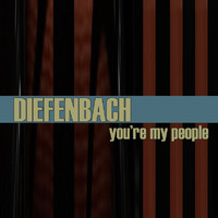 Diefenbach - You're My People