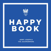 Jerry Joseph & The Jackmormons - Happy Book