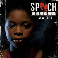 Speech Debelle - I'm With It (Explicit)
