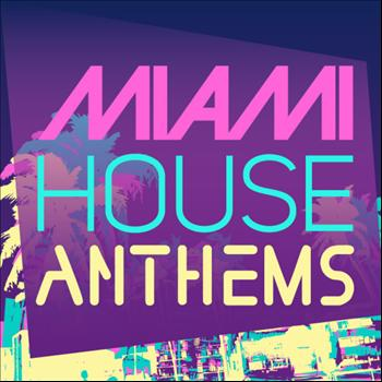 Various Artists - Miami House Anthems