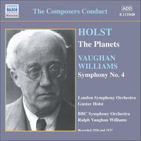Gustav Holst - Holst: The Planets (Holst) / Vaughan Williams: Symphony No. 4 (Vaughan Williams) (1926, 1937)