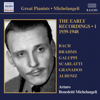 Arturo Benedetti Michelangeli - Michelangeli, Arturo Benedetti: Early Recordings, Vol. 1 (1939-1948)