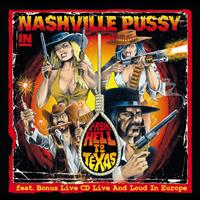 Nashville Pussy - From Hell To Texas - Live and Loud in Europe