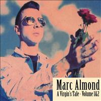 Marc Almond - A Virgin's Tale - Volume 1&2