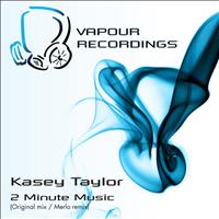 Kasey Taylor - 2 Minute Music