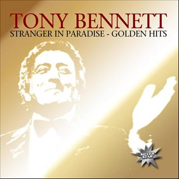 Tony Bennett - Stranger In Paradise - Golden Hits