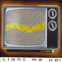 Colorblind - Light Me Up