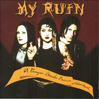 My Ruin - A Pray Under Pressure of Violent Anguish