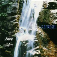 Living Waters - Refresh