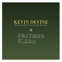 Kevin Devine - Between the Concrete and Clouds & Brother's Blood