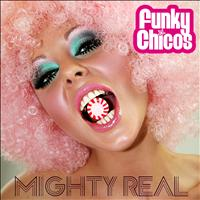 Funky Chicos - Mighty Real
