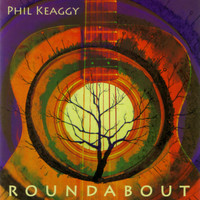 Phil Keaggy - Roundabout