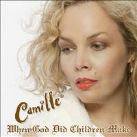 Camille - When God Did Children Make