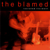 The Blamed - Isolated Incident