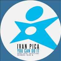Ivan Pica - You Can Do It