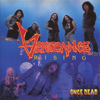 Vengeance Rising - Once Dead (Remastered)