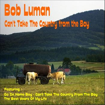 Bob Luman - Can't Take the Country from the Boy